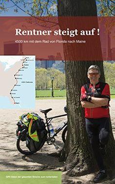 Rentner steigt auf: Mit dem Fahrrad von Florida nach Maine von Friedrich Müntjes, http://www.amazon.de/dp/B018GDWNO8/ref=cm_sw_r_pi_dp_4smvwb008JTPY