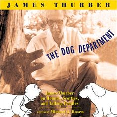 The Dog Department : James Thurber on Hounds, Scotties, and Talking Poodles by Michael J. Rosen, Rosemary A. Thurber and James Thurber Hardcover) for sale online James Thurber, Dog Books, Dog Stories, Husband Love, Michael J, Scottish Terrier, Scottie Dog, Daily Devotional, Used Books