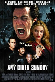 High resolution official theatrical movie poster ( of for Any Given Sunday Image dimensions: 1012 x Directed by Oliver Stone. Starring Al Pacino, Cameron Diaz, Dennis Quaid, James Woods Oliver Stone, Ll Cool J, Al Pacino, Cameron Diaz, Sunday Movies, Good Movies, Greatest Movies, Watch Movies, Best Football Movies