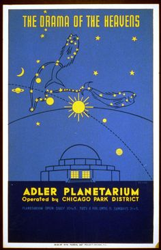 """The Drama of the Heavens: Adler Planetarium"" (1939), silkscreen, for the Chicago WPA Federal Art Project.  Work Projects Administration Poster Collection (Library of Congress)"