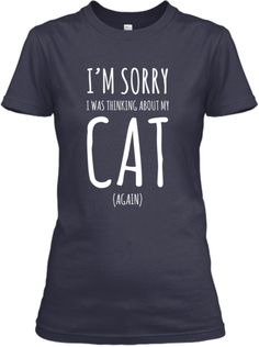 I'm Sorry I Was Thinking About My Cat