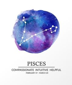 Pisces ~ compassionate, intuitive, helpful