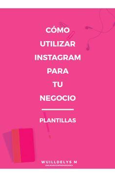Cómo utilizar Instagram para negocios: Una lista de qué hacer y qué no hacer para el éxito en Instagram
