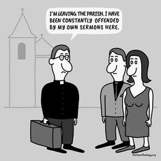I Have Been Constantly Offended By My Own Sermons – Cartoon Theology Christian Cartoons, Christian Humor, Church Humor, Memes, Jokes, Meme