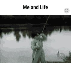"I don't even understand how that relates to ""me and life"" but oh my gosh that was funny!"