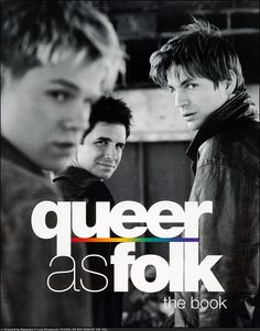 QUEER AS FOLK one of my current tv obsessions. So fucking good. Brian and Justin are by far one of the greatest couples in tv history.