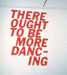 LESS TALKING, MORE DANCING