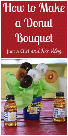 Donut Bouquet tutorial-- super cute and SO simple! | Just a Girl and Her Blog