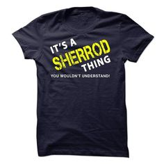 It is A SHERROD Thing tee - #teen #white hoodie. MORE ITEMS => https://www.sunfrog.com/No-Category/It-is-A-SHERROD-Thing-tee.html?id=60505