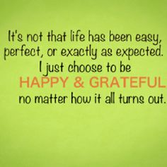 choose to be happy and grateful