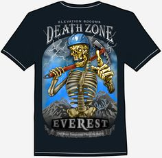 """DEATH ZONE: EVEREST Clutching a bent ice axe and wearing a cracked helmet and crooked grin, a spooky character from a mountain climber's spirit issues a warning from the high country. Eight thousand meters above sea level the human body can't breath enough oxygen to sustain life.  That's why it's known as the """"Death Zone"""", The Most Dangerous Place On Earth. This wild design with fancy typography and distant lightning bolts is a sign of dire hazards from the ghost of hard experience. Mountain Climbers, Sea Level, Lightning Bolt, Axe, Human Body, Helmet, Tee Shirts, Death, Typography"""