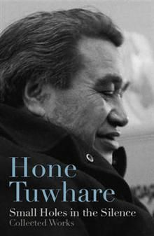 """Buy Small Holes In The Silence by Hone Tuwhare at Mighty Ape NZ. The collected poems of New Zealand's best-loved poet in a handsome volume. """"A poem is a ripple of words on water wind-huffed ."""" This volume sho. New Books, Books To Read, Collection Of Poems, Penguin Random House, Penguin Books, Good Jokes, He Day, Artist Names, Book Publishing"""