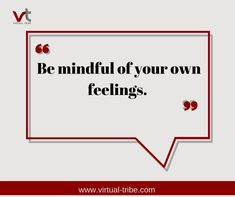 Be mindful of your own feelings😍🤩😎  #VirtualLove #VirtualTribe #SafeAtHome #StoptheSpread Virtual Assistant Services, Mindfulness, Feelings, Awareness Ribbons