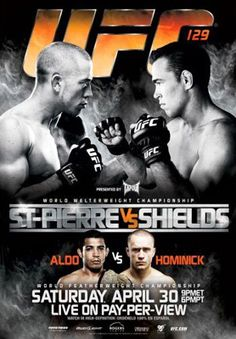 UFC 129 Official Fight Bill Poster - Toronto 4/30/2011, St. Pierre vs. Shields - MMA Fighting