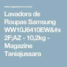 Lavadora de Roupas Samsung WW10J6410EW/AZ - 10,2kg - Magazine Taniajussara