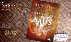 """ALEGRIA DE VIVER E AMAR O QUE É BOM!!: SORTEIO #58 - LIVRO 'O ORÁCULO DE AALIS"""" - SERGIO ..."""