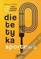 Dietetyka sportowa Barbara Frączek, Jarosław Krzywański, Hubert Krzysztofiak 978-83-200-5587-0 Therapy