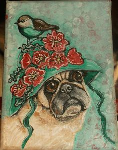 ORIGINAL ACRYLIC PAINTING ON CANVAS ART PUG HAT BIRD DOG POPPIES FLOWERS GINA #pug #bird