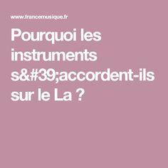 Pourquoi les instruments s'accordent-ils sur le La ?