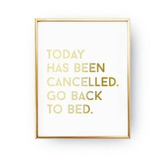Today Has Been Cancelled. Go Back To Bed Print Bedroom Decor