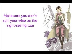 Paris Is Splendid Indeed! (eng sub) If you don't think France is cute after this song then don't talk to me. Go away.