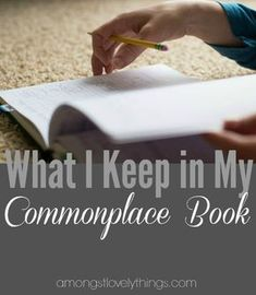 """Do you have a place to keep thoughts, quotes, and passages that speak into your life? -- """"What I Keep in My Commonplace Book"""" Journal Prompts, Journal Notebook, Writing Prompts, Writing Ideas, Teaching From Rest, Read Aloud Revival, Journaling, Commonplace Book, Classical Education"""