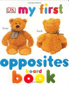 Amazon.com: My First Opposites Board Book (My First series) (9780789492685): DK Publishing: Books