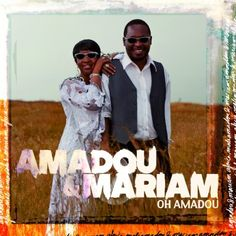 "Amadou & Mariam: 1st single for upcoming album featuring Bertrand Cantat ""Oh Amadou"""