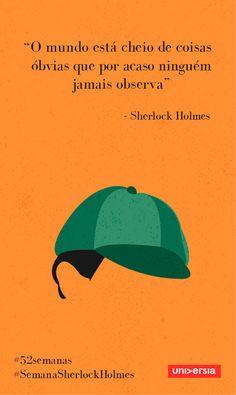Neste 52 semanas, inspire-se com a trajetória da célebre personagem criada por Arthur Conan Doyle Sherlock Holmes Robert Downey, Benedict Sherlock, Book Quotes, Words Quotes, Sherlock Quotes, Sherlock Tattoo, Lettering Tutorial, Some Words, Spanish Quotes