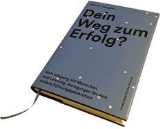 Ulrich F. Zwygart:«Dein Weg zum Erfolg?» Medieninformation.