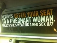 Is it bad that this is how I think...?  Not just with pregnant women, but with everyone, in all situations?