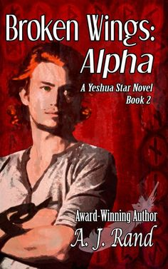 Broken Wings: Alpha (Book 2 of the Yeshua Star Series)