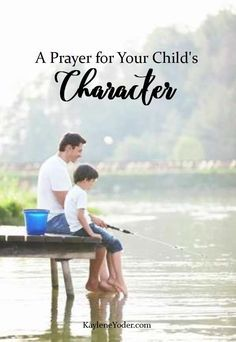Praying for your child's character will help clear spiritual obstructions, making it easier for them to grow in wisdom and love.