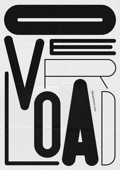 """Overload"" - Graphic Poster by Fabian Fohrer (b. 1994, Germany), from: 'TighType' Design Studio in Germany."