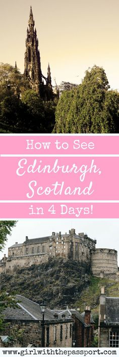 How to tour Edinburgh Scotland in 4 days with this complete Edinburgh Itinerary and list of Edinburgh Scotland day Trips.