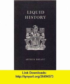 LIQUID HISTORY TO COMMEMORATE FIFTY YEARS OF THE PORT OF LONDON,1909-1959 ARTHUR BRYANT ,   ,  , ASIN: B0000CKXTY , tutorials , pdf , ebook , torrent , downloads , rapidshare , filesonic , hotfile , megaupload , fileserve