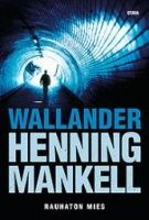 Kansi: Henning Mankell: Rauhaton mies