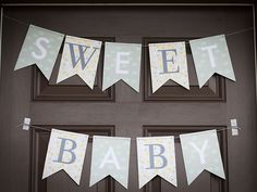 """Banner Banter: Even if you 2 do not want a traditional shower, special touches like this """"Sweet Baby"""" sign would make it all too clear what you are celebrating – pending parenthood!"""