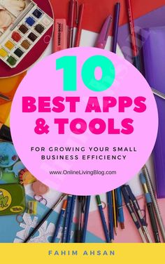 10 Best Apps & Tools For Growing Your Small Business Efficiency Business Tips, Online Business, Business Planner, Business Women, Business Performance, Business Management, Time Management, Starting Your Own Business, Best Apps