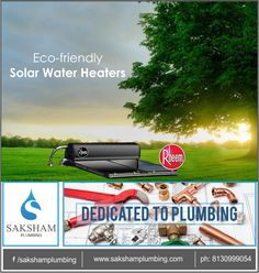 Eco-friendly Solar Water Heaters !!! Nobody likes to turn on the shower only to find out they don't have hot water. We may take it for granted, but a lot goes into heating up water supplies.The go green is the best option and the solution is to get a #solarwaterheater. Although, solar water heaters may have higher initial cost, its cost effective with its completely free renewable energy source. Combine this with their longevity, after 4-8 years you will basically get free hot water. Saksham…
