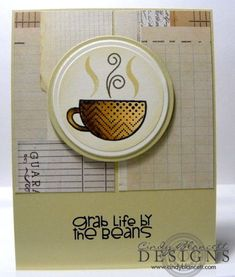 Grab Life by the Beans by KY Southern Belle - Cards and Paper Crafts at Splitcoaststampers