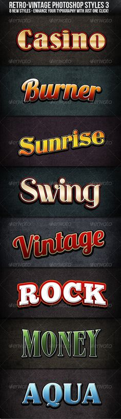 Retro Vintage Styles 3  #GraphicRiver        Retro – Vintage Styles 3 	 The Pack contains 8 Retro-Vintage Styles for Photoshop. A must have for designers! Every style is on one layer. Perfect for Logos, Websites, Labels, etc.  	 Enhance your Typography with just 1 Click!  Included are:   1 Photoshop PSD   1 ASL file  Pdf with instructions and download links for the fonts  	 Please don't forget to rate!      Created: 5October11 Add-onFilesIncluded: LayeredPSD MinimumAdobeCSVersion: CS Tags…