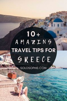 Visit Greece Europe/ 10+ Greece Travel Tips to Know For Your Next Trip
