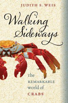 Walking Sideways : The Remarkable World of Crabs Weis, Judith S.   Crabs.   Crabs -- Behavior.    QL444.M33 -- W394 2012.EB (EBRARY)