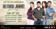 Want to meet the cast and director of Ho Mann Jahaan ... Here's your chance. The team will spend Sunday 20th December in Rawalpindi Islamabad