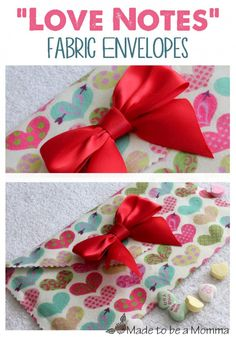 """""""Love Notes"""": Fabric Envelopes - Made To Be A Momma"""