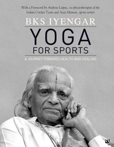 Yoga For Sports: A Journey Towards Health And Healing Kindle Edition by BKS Iyengar Iyengar Yoga, Asana, Self Development Books, Personal Development, Yoga Books, Yoga Nidra, Yoga Quotes, Yoga Mantras, Journey