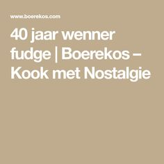 40 jaar wenner fudge | Boerekos – Kook met Nostalgie