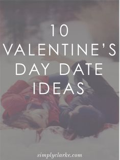10 Valentines Date Ideas to use whether you want to get out or stay in // Valentine's Day // Gift Idea // DIY // Date Night // February // Relationships