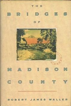 """""""The Bridges of Madison County"""" by Robert James Waller"""